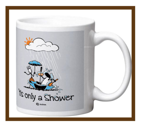 "Porcelain mug with ""Tis only a shower"" design wrap."